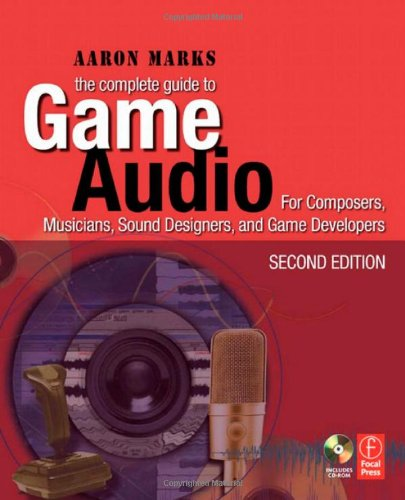 The Complete Guide to Game Audio 0240810740 pdf