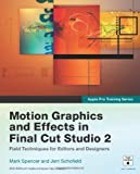 Mark Spencer Apple Pro Training Series: Motion Graphics and Effects in Final Cut Studio 2