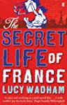 The Secret Life of France (English Ed...