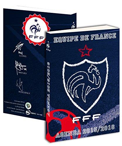 Agenda scolaire FFF 2015 / 2016 – Collection officielle Equipe de FRANCE de football – Rentrée scolaire