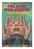The Man Who Melted (0312942931) by Dann, Jack