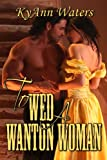 To Wed A Wanton Woman (Montana Men)