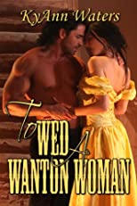 To Wed A Wanton Woman