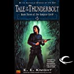 Tale of the Thunderbolt: The Vampire Earth, Book 3 (       UNABRIDGED) by E. E. Knight Narrated by Christian Rummel, E. E. Knight