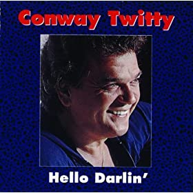 Hello Darlin' – Conway Twitty