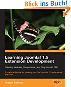 Learning Joomla! 1.5 Extension Development: Creating Modules, Components, and Plugins with PHP: A practical tutorial for creating your first Joomla! 1.5 extensions with PHP