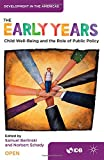 img - for The Early Years: Child Well-Being and the Role of Public Policy (Development in the Americas) book / textbook / text book