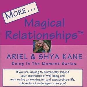 More Magical Relationships | [Ariel Kane, Shya Kane]