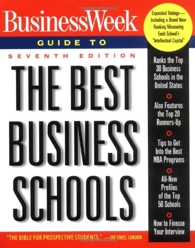Businessweek Guide to the Best Business Schools (Business Week Guide to the Best Business Schools, 7th ed)