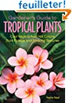 Gardener's Guide to Tropical Plants:...