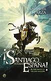 ¡Santiago Y Cierra, España! (Bolsillo (la Esfera))
