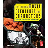 "Designing Movie Creatures and Characters: Behind the Scenes with the Movie Mastersvon ""Richard Rickitt"""