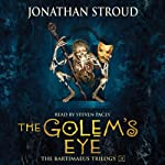 The Golem's Eye (       ABRIDGED) by Jonathan Stroud Narrated by Steven Pacey