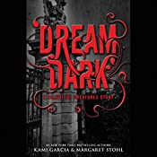 Dream Dark: A Beautiful Creatures Story | Kami Garcia, Margaret Stohl