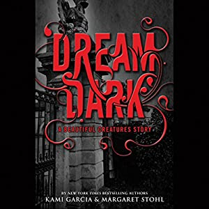 Dream Dark: A Beautiful Creatures Story Audiobook
