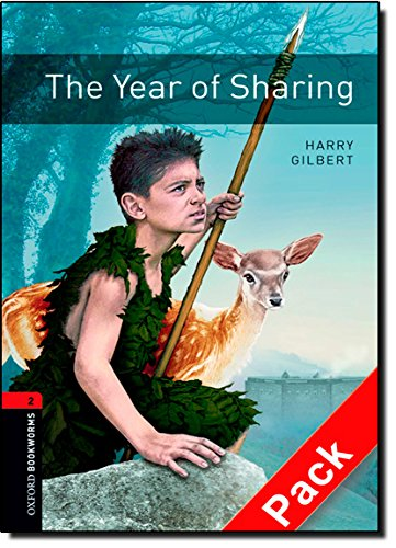 Oxford Bookworms Library: Oxford Bookworms. Stage 2: The Year of Sharing CD Pack Edition 08: 700 Headwords