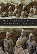 Military Culture in Imperial China: Amazon.co.uk: Nicola Di Cosmo, Robin D. S. Yates, Ralph D. Sawyer, Michael Loewe, Michael De Crespigny: Books