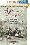 A Season of Slaughter: The Battle of Spotsylvania Court House, May 8-21, 1864 (Emerging Civil War)