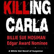 Killing Carla: A Novel of Suspense | [Billie Sue Mosiman]