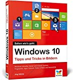 Windows 10: Tipps und Tricks in Bildern. So nutzen Sie Windows 10 optimal. Komplett in Farbe....