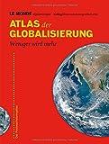Atlas der Globalisierung - Weniger wird mehr