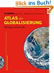 Atlas der Globalisierung: Weniger wir...