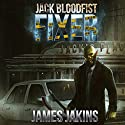 Jack Bloodfist: Fixer Audiobook by James Jakins Narrated by Rich Remedios