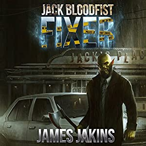 Jack Bloodfist: Fixer Audiobook