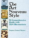 The Art Nouveau Style: A Comprehensiv...