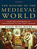 History of Medieval World (10) by Bauer, Susan Wise [Hardcover (2010)] (0393059758) by Bauer
