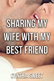 Sharing My Wife With My Best Friend