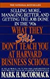 img - for [ What They Still Don't Teach You at Harvard Business School McCormick, Mark H. ( Author ) ] { Paperback } 1990 book / textbook / text book