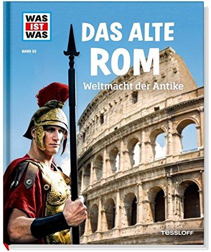 das-alte-rom-weltmacht-der-antike-was-ist-was-sachbuch-band-55