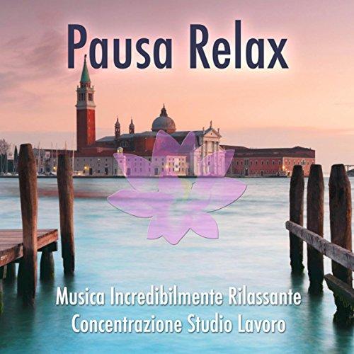 pausa-relax-musica-italiana-incredibilmente-rilassante-per-la-concentrazione-per-studiare-o-per-lavo