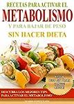 Recetas Para Activar el Metabolismo y...