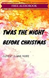 Twas the Night before Christmas: By Clement Clarke Moore: Illustrated