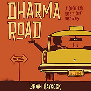 Dharma Road: A Short Cab Ride to Self Discovery Audiobook