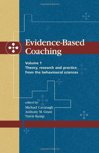 Evidence-Based Coaching Volume 1: Theory, Research and...