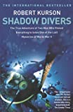 Shadow Divers: How Two Men Discovered Hitler's Lost Sub and Solved One of the Last Mysteries of World War II (0340824557) by ROBERT KURSON