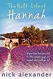 The Half-Life Of Hannah (Hannah series Book 1) (English Edition)