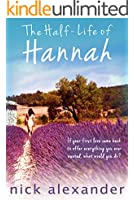 The Half-Life Of Hannah (Hannah series Book 1) (English Edition)