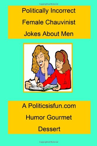 The Adult Joke Book - A Hilarious Collection of BAWDY, RIDICULOUS & POLITICALLY INCORRECT Jokes