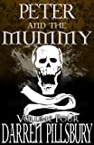 PETER AND THE MUMMY (Volume Four) (PETER AND THE MONSTERS Book 4)