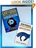 Emotional Intelligence: Understand Emotional Intelligence To Improve Self Management, Increase Your Social Skills & Maximize Your Emotional Intelligence ... Emotional Intelligence at Work Book 1)