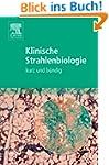 Klinische Strahlenbiologie: Kurz und...