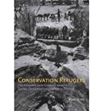 img - for By Mark Dowie Conservation Refugees: The Hundred-Year Conflict between Global Conservation and Native Peoples book / textbook / text book