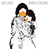 "Barbra Streisand (Original Mix)von ""Duck Sauce"""