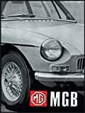 MG Ltd MG MGB Tourer and GT Owners Handbook Official MG Handbook)
