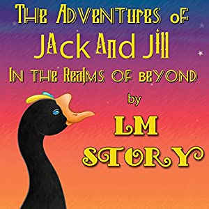 The Adventures Of Jack And Jill In The Realms Of Beyond