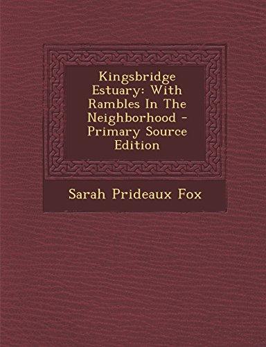 Kingsbridge Estuary: With Rambles in the Neighborhood - Primary Source Edition
